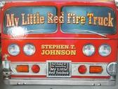 【書寶二手書T8/少年童書_ZJG】My Little Red Fire Truck_Johnson, Stephen T.
