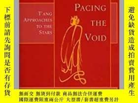 二手書博民逛書店Pacing罕見the Void: T ang Approach