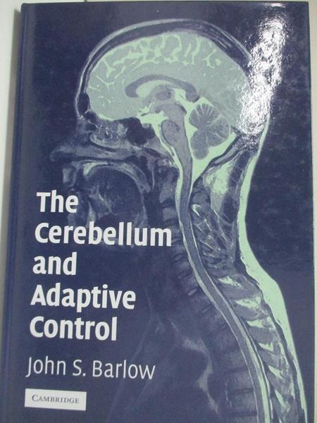 【書寶二手書T4/大學理工醫_KFT】The Cerebellum and Adaptive Control_Barlow, John S.