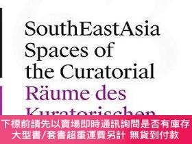 二手書博民逛書店SouthEastAsia罕見- Spaces of the Curatorial Raume des Kurat