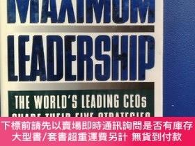 二手書博民逛書店MAXIMUM罕見LEADERSHIP(THE WORLD S LEADING CEOS SHARE THEIR