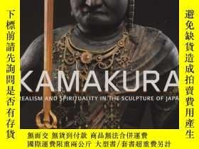二手書博民逛書店Kamakura罕見Realism and Spirituali