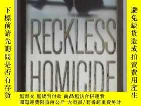 二手書博民逛書店《罕見Reckless Homicide 》Ira Genber
