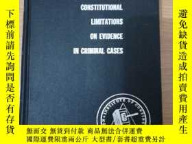 二手書博民逛書店CONSTITUTIONAL罕見LIMITATIONS ON EVIDENCE IN CRIMINAL CASES