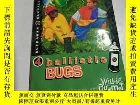 二手書博民逛書店ballistic罕見BUGS:彈道蟲(外文)Y212829