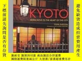 二手書博民逛書店Kyoto:罕見Seven Paths to the Heart
