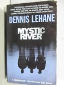 【書寶二手書T7/原文小說_NPO】Mystic River_Dennis Lehane