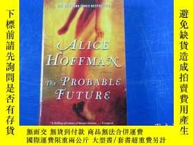 二手書博民逛書店alice罕見hoffman the probable futureY23809 alice hoffman