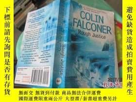 二手書博民逛書店COLIN罕見FALCONER ROUGH JUSTICE柯林福爾克納粗糙的正義 37-4Y20079