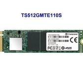 新風尚潮流 創見 固態硬碟 【TS512GMTE110S】 PCIe M.2 SSD 110S 512GB NVMe支援