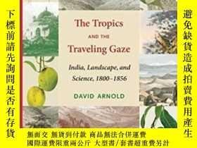 二手書博民逛書店The罕見Tropics And The Traveling GazeY364682 David John A