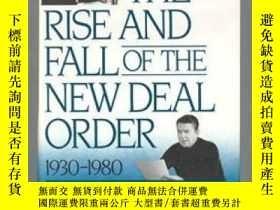 二手書博民逛書店The罕見Rise And Fall Of The New Deal Order, 1930-1980Y364