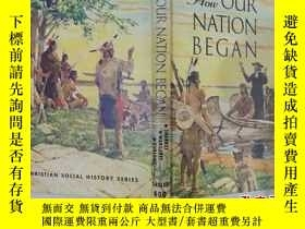 二手書博民逛書店How罕見OUR NATION BEGAN;SHARKEY MA
