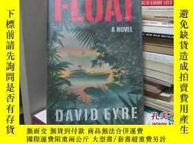二手書博民逛書店FLOAT罕見DAVID EYRE(a novel) 【英文版,