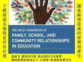 二手書博民逛書店The罕見Wiley Handbook of Family, School, and Community Rela