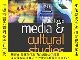 二手書博民逛書店How罕見To Do Media And Cultural Studies-如何做媒體和文化研究Y436638