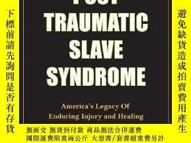 二手書博民逛書店Post罕見Traumatic Slave SyndromeY256260 Joy Angela Degruy