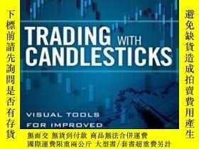 二手書博民逛書店Trading罕見With Candlesticks: Visual Tools For Improved Tec