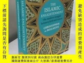 二手書博民逛書店The罕見Islamic Enlightenment 【英文原版,品近 】Y11617 Christopher