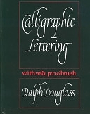 二手書博民逛書店 《Calligraphic Lettering with Wide Pen & Brush》 R2Y ISBN:0823005518│Watson-Guptill