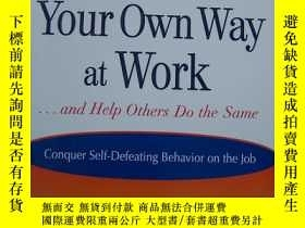 二手書博民逛書店Get罕見Out of Your Own Way at Work【英文書】精裝16開.【外文書--28】Y16