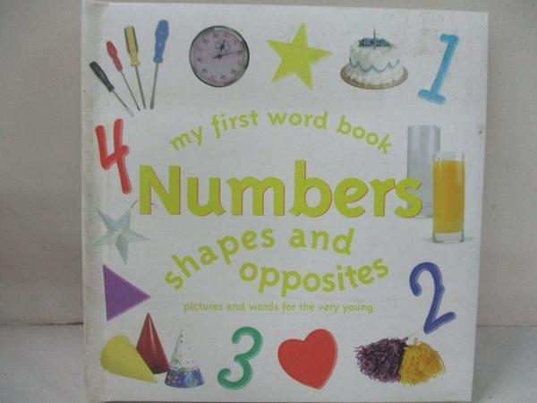 【書寶二手書T1/少年童書_KI8】My First Word Book Numbers, Shapes and Opposites_Robert Frederick