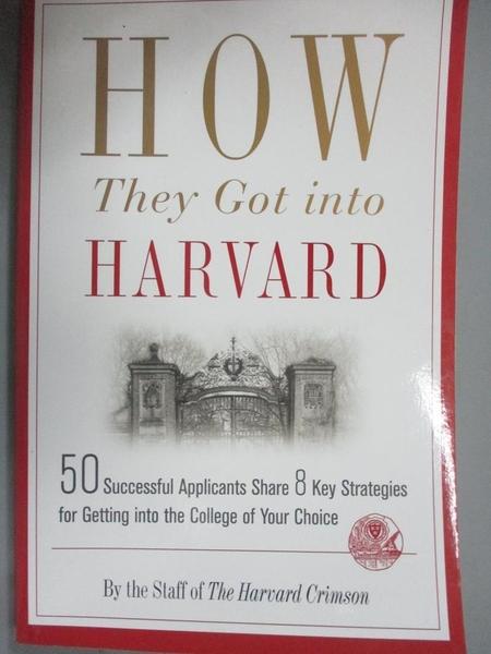 【書寶二手書T6/大學社科_OSA】How They Got into Harvard_Harvard Crimson (COR)