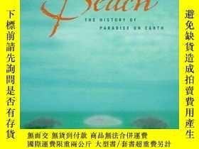 二手書博民逛書店The罕見Beach: The History of Paradise on Earth-海灘:地球上天堂的歷史奇