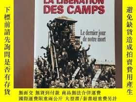 二手書博民逛書店LA罕見LIBÉRATION DES CAMPS Le Dernier Jour de notre mort (法