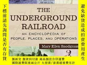 二手書博民逛書店The罕見Underground Railroad: An Encyclopedia of People, Pla