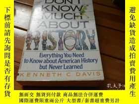 二手書博民逛書店DONT罕見KNOW MUCH ABOUT HISTORYY20