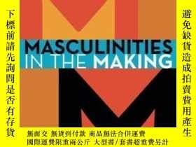 二手書博民逛書店Masculinities罕見In The Making-陽剛之氣正在形成Y436638 Messerschm