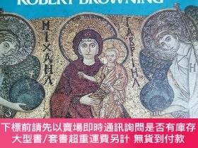二手書博民逛書店罕見英文原版:THE BYZANTINE EMPIREY367822 ROBERT BROWNING 略