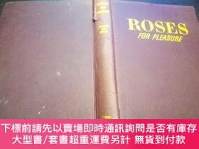二手書博民逛書店ROSES罕見FOR PLEASURE 1957年 小16開硬精裝 原版英法德意等外文書 圖片實拍Y27451