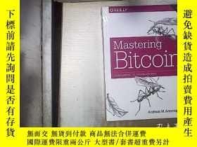 二手書博民逛書店Mastering罕見Bitcoin 2ND EDITION 掌握比特幣第二版 (未開封)Y180897 An
