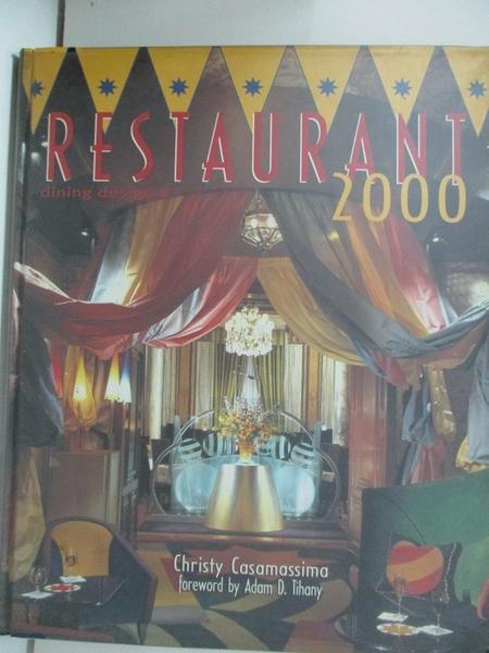 【書寶二手書T8/建築_D2U】Restaurant 2000 : dining design III_Christy Casamassima
