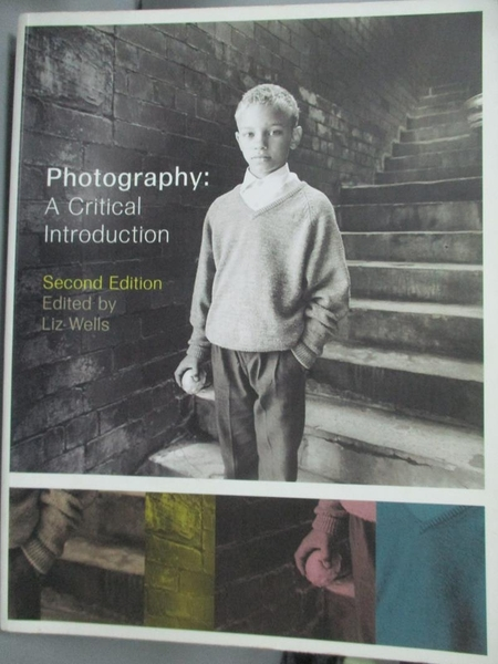 【書寶二手書T4/攝影_XBU】Photography : A Critical Introduction_Liz We