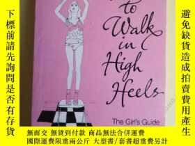 二手書博民逛書店How罕見to Walk in High Heels: The
