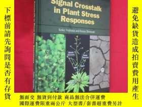 二手書博民逛書店Signal罕見Cross Talk In Plant Stress Responses ( 16開,硬精裝) 【