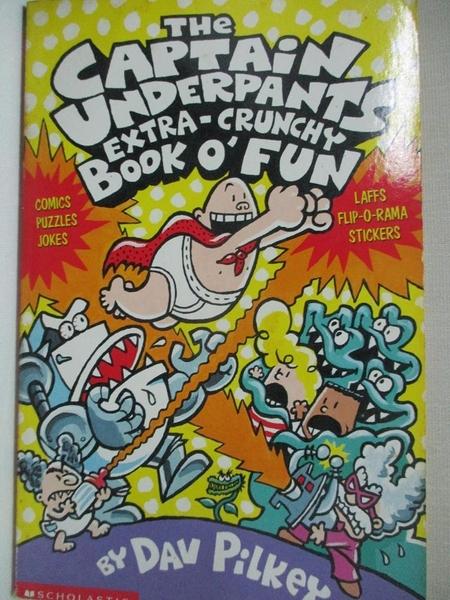 【書寶二手書T4/兒童文學_GFA】The Captain Underpants Extra-crunchy Book O Fun_Dav Pilkey