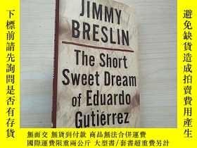 二手書博民逛書店The罕見Short Sweet Dream of Eduardo GutierrezY23625 Gutie