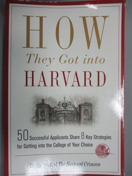 【書寶二手書T3/大學社科_NSQ】How They Got into Harvard_Harvard Crimson