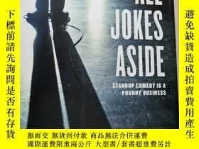 二手書博民逛書店All罕見Jokes Aside: Standup Comedy Is a Phunny BusinessY2
