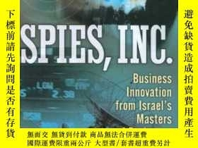 二手書博民逛書店Spies罕見Inc.: Business Innovation From Israel s Masters Of