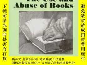 二手書博民逛書店The罕見Use And Abuse Of BooksY364682 Leon Battista Albert