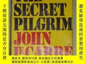 二手書博民逛書店英文原版罕見The Secret Pilgrim [ Le Ca