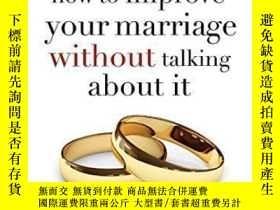 二手書博民逛書店How罕見To Improve Your Marriage Without Talking About It-如何