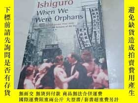 二手書博民逛書店石黑一雄罕見Kazuo Ishiguro : When We Were Orphans (Faber and Fa