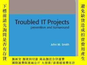 二手書博民逛書店Troubled罕見It ProjectsY256260 John Smith The Institution