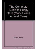 二手書博民逛書店 《The Complete Guide to Puppy Care (Mark Evans Animal Care)》 R2Y ISBN:1857327993│MARKEVANS